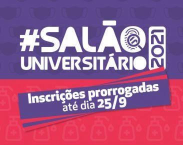 Salão Universitário prorroga inscrições até 25 de setembro